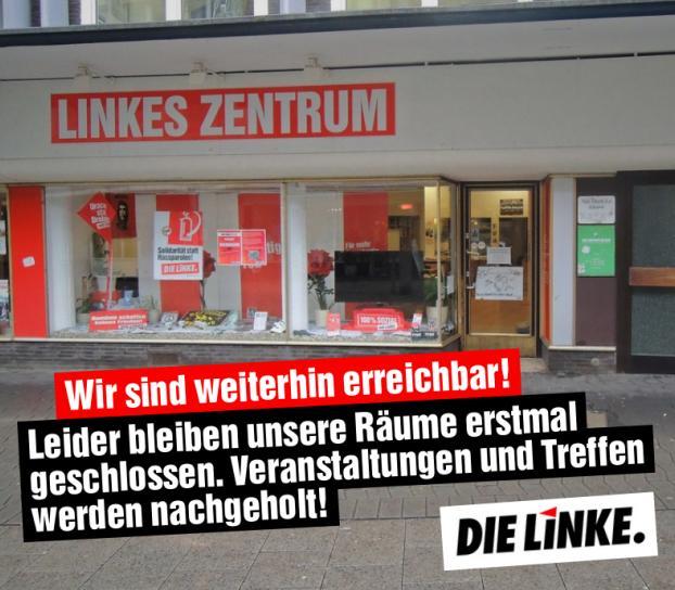 Linkes Zentrum: geschlossen, aber erreichbar!