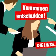 DIE LINKE.LISTE: Altschuldenfonds & Millionärssteuer, um Kommune zu entschulden!