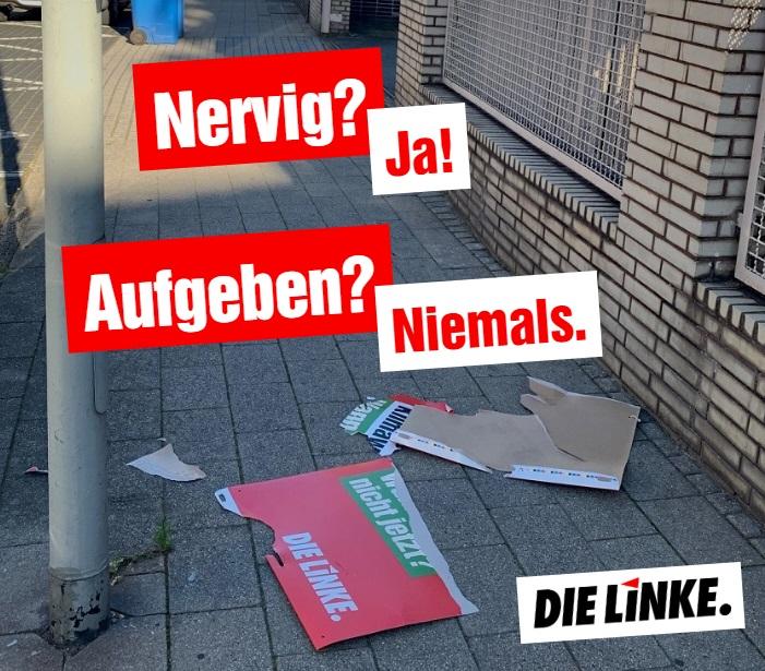 Mutwillige Zerstörung von Wahlplakaten der LINKEN
