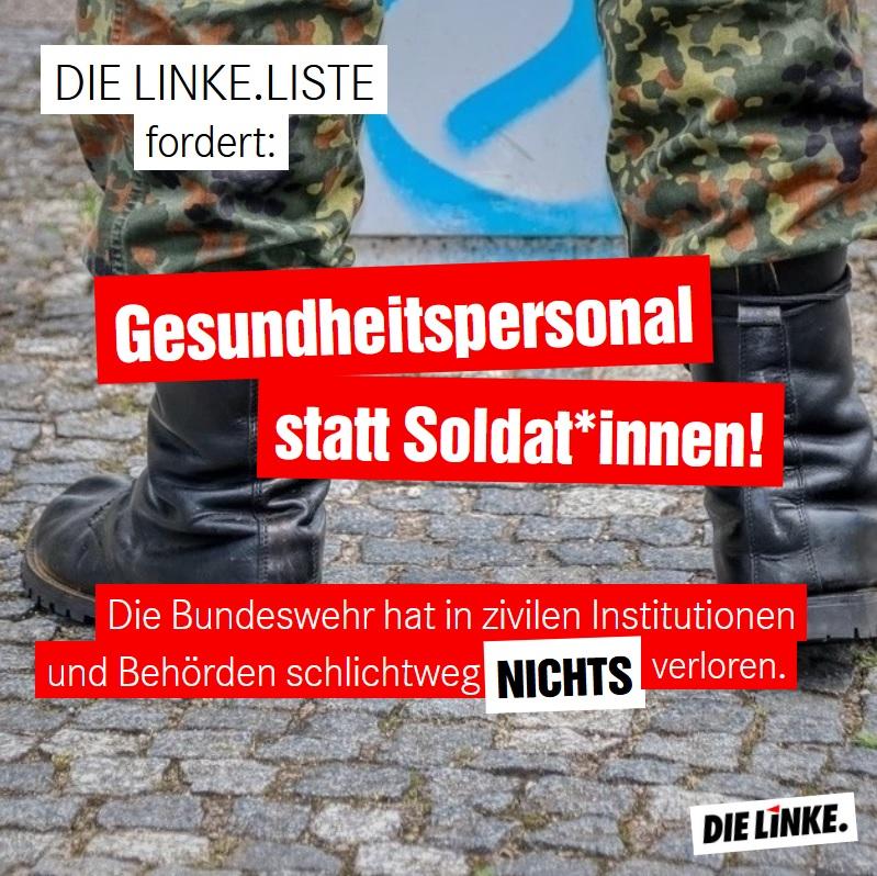 DIE LINKE.LISTE: Gesundheitspersonal statt Soldat*innen!