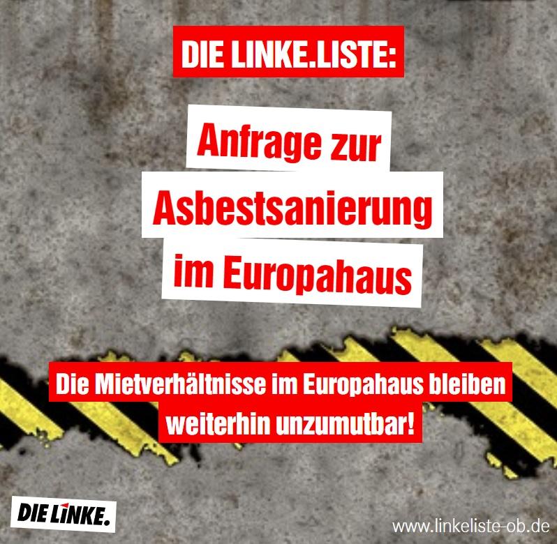DIE LINKE.LISTE: Anfrage zur Asbestsanierung im Europahaus
