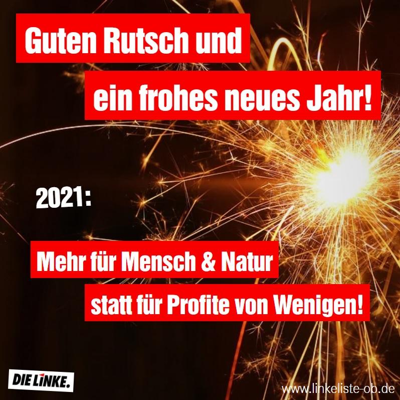 Neujahrsgrüße 2021: Mehr für Mensch und Natur statt für Profite von Wenigen!