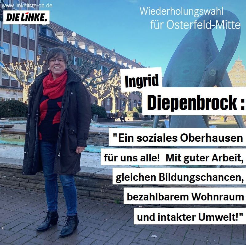 Wiederholungswahl Osterfeld am 21. März: Ein soziales Oberhausen für uns alle!