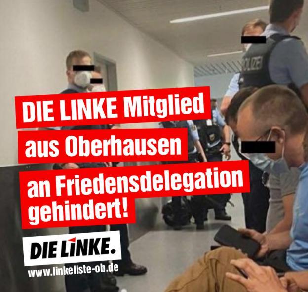 DIELINKEMitgliedausOberhausenanFriedensdelegationgehindert!
