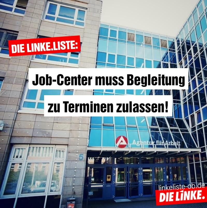 DIE LINKE.LISTE: Job-Center muss Begleitung zu Terminen zulassen!